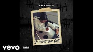 City Girls - JT First Day Out ( Audio)