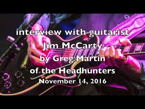 rock guitarist JIM McCARTY interview by Greg Martin of the Headhunters