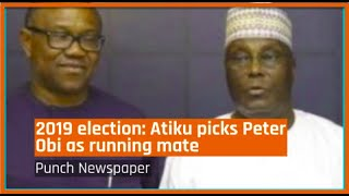 Atiku Picks Peter Obi As Running Mate - Nigeria News (12/10/2018)