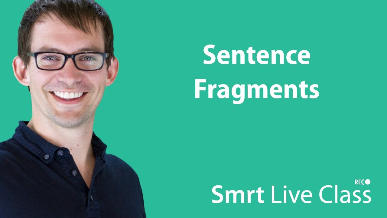 Sentence Fragments - Intermediate English with Shaun #48