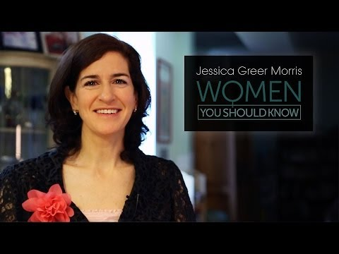 Women You Should Know Video Profile: Jessica Greer Morris