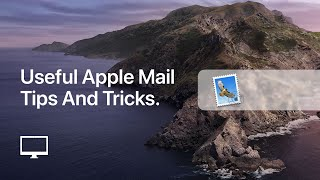Incredibly Useful Apple Mail Tips and Tricks.