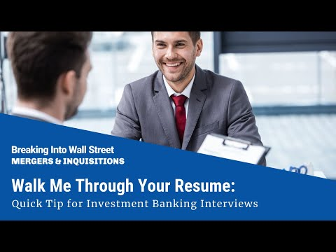 Walk Me Through Your Resume Quick Tip for Investment Banking - walk me through your resume