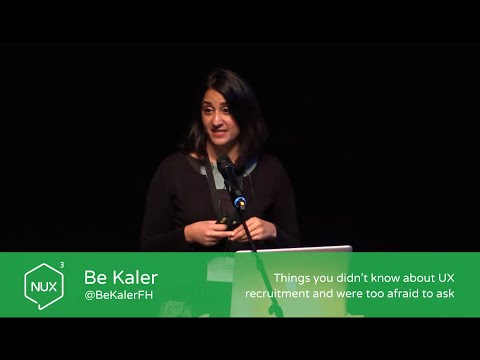 Be Kaler - Things you didn't know about #UX recruitment and were too afraid to ask - #NUX3