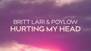 Britt Lari & Poylow - Hurting My Head