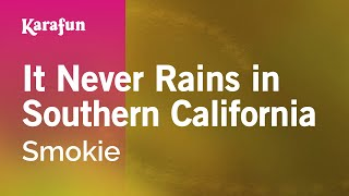 Karaoke It Never Rains In Southern California - Smokie *