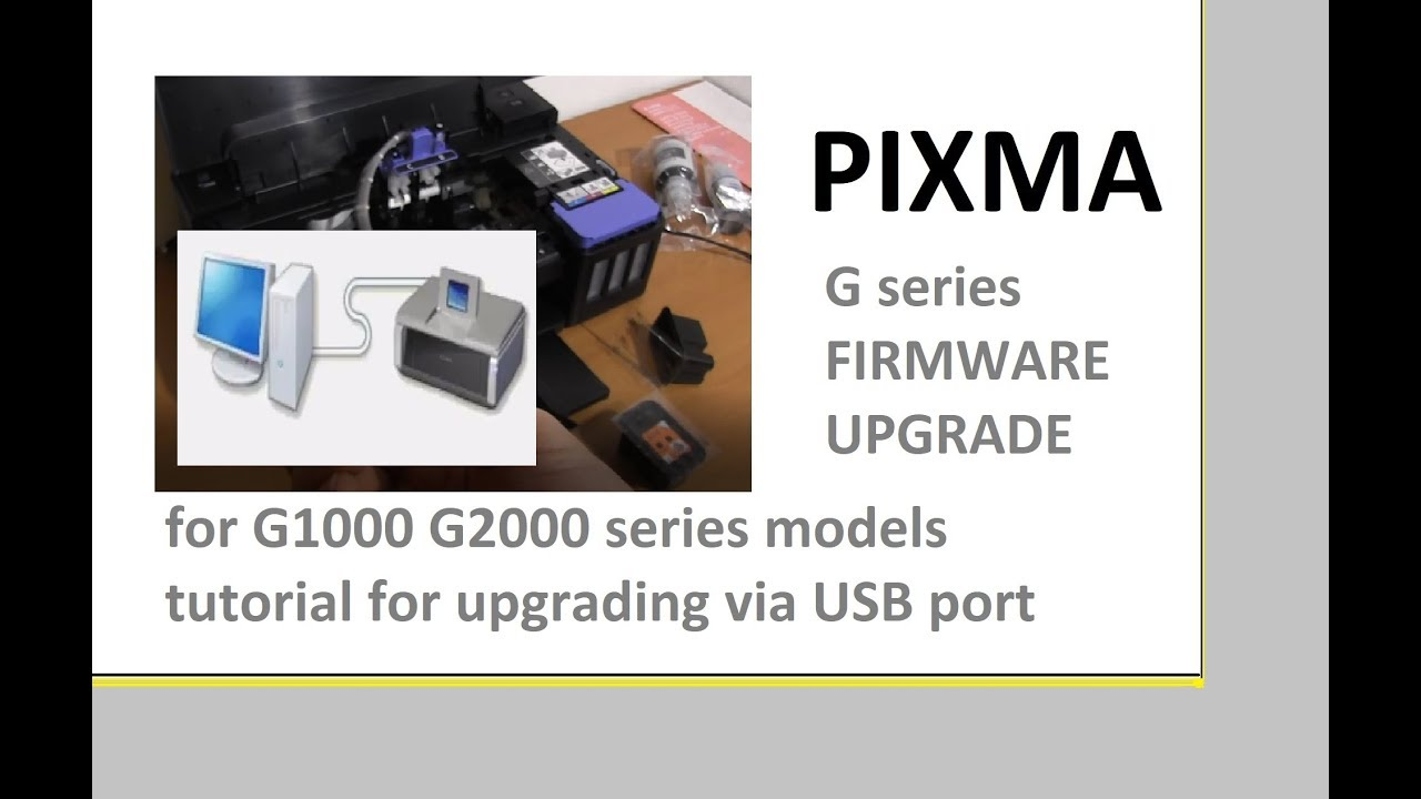 PIXMA G1000 G2000 series USB Firmware Upgrade