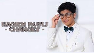 Haqiem Rusli - CHANGES (XXXTENTACION)