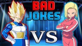 """BAD JOKES"" Vegeta VS Android 18 - Part 1"
