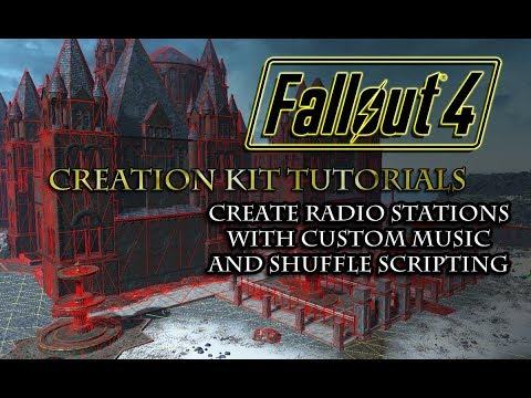 Fallout 4 Creation Kit Tutorials: Create Radio Stations with