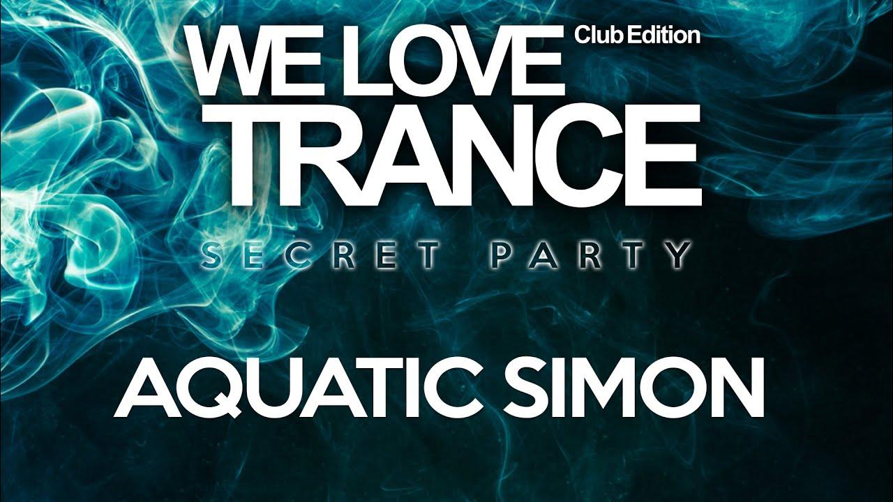 Aquatic Simon - We Love Trance CE Secret Party - Fresh Stage - 22/05/2021