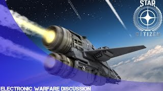 Star Citizen: Electronic Warfare Discussion!