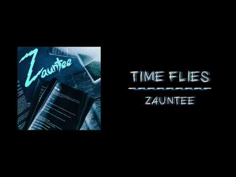 Zauntee - Time Flies (Official Audio) with lyrics