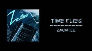Zauntee - Time Flies (Official Audio) with lyrics