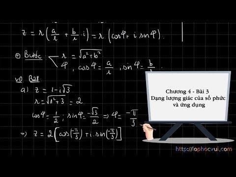 Giải tích 12 - Chương 4 - Bài 3 - 3.0 Dạng lượng giác của số phức và ứng dụng