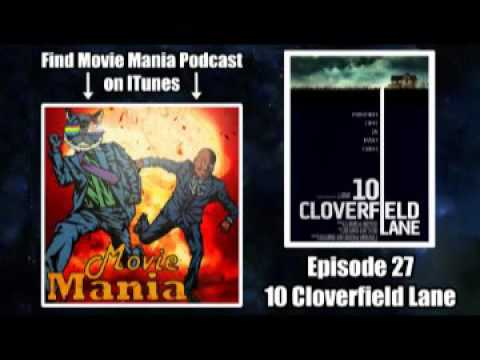 Movie Mania Podcast 27 - 10 Cloverfield Lane