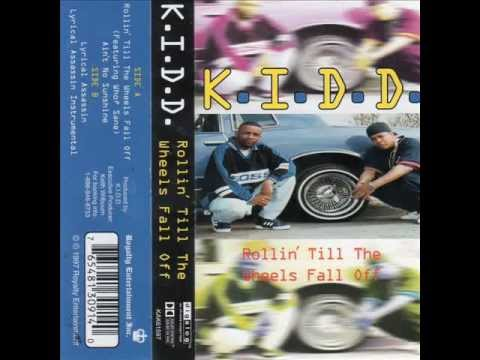 K.I.D.D. - Rollin Till The Wheels Fall Off (Detroit, MI., 1997)