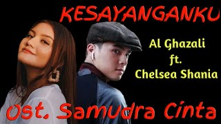 Gambar cover Al Ghazali ft. Chelsea Shania - Kesayanganku Lirik Video OST Samudra Cinta