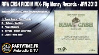 Raw Cash Riddim Mix - Flip Money Records - JAN 2013