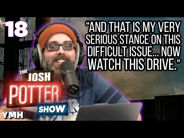 Now Watch This Drive (EP 18) | The Josh Potter Show