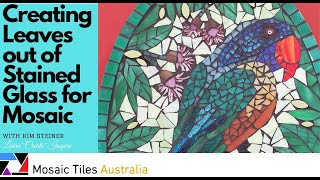 Creating Leaves out of Stained Glass for Mosaic Work