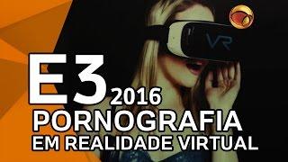 E3 2016: UOL Jogos experimenta pornô em realidade virtual
