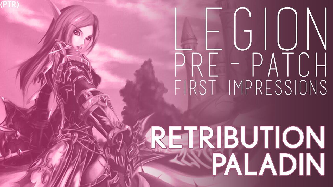 Download Legion Pre-Patch PTR :: Retribution Paladin First Impression
