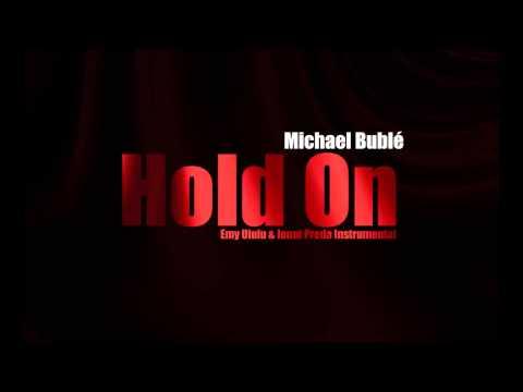 Hold  Michael Bublé Instrumental Emy Uiuiu & Iut Preda