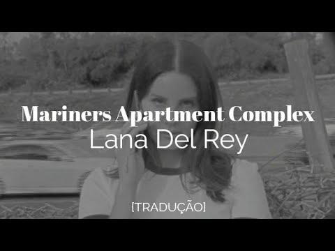 Lana Del Rey - Mariners Apartment Complex [Legendado/Tradução]