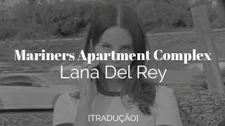 Baixar Lana Del Rey - Mariners Apartment Complex [Legendado/Tradução]