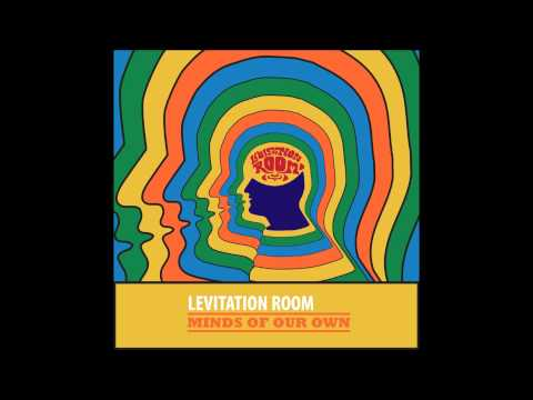Levitation Room - Minds of our Own