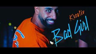KREATIV - Bad Girl [Official Video]