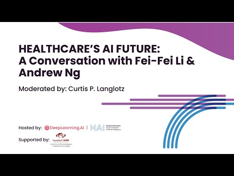 Healthcare's AI Future: A Conversation with Fei-Fei Li & Andrew Ng