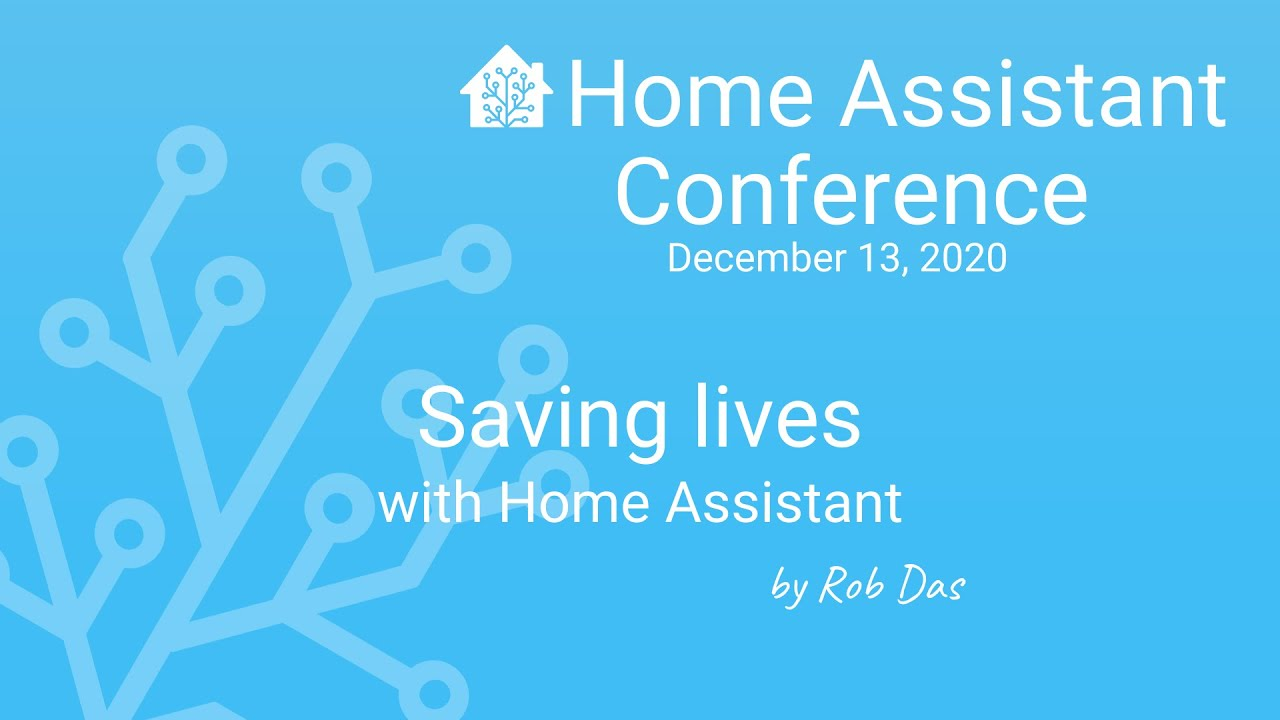 Saving lives with Home Assistant - Home Assistant Conference 2020