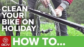 How To Clean Your Bike On Holiday Or Travelling | Maintenance Monday