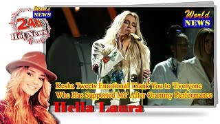 Kesha Tweets Emotional Thank You to 'Everyone Who Has Supported Me' After Grammy Performance