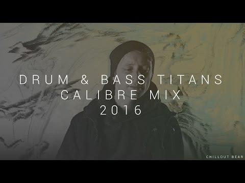 Drum & Bass Titans | Best of: Calibre