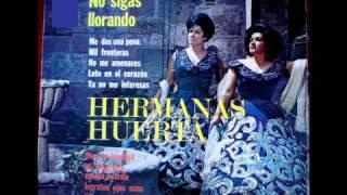 HERMANAS HUERTA - SEA POR DIOS.