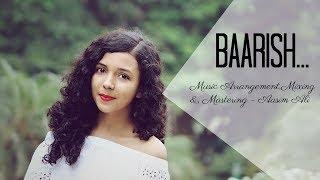 Baarish (Cover) | Half Girlfriend | Female Version | Arjun& Shraddha | Shreya Karmakar ft. Aasim Ali