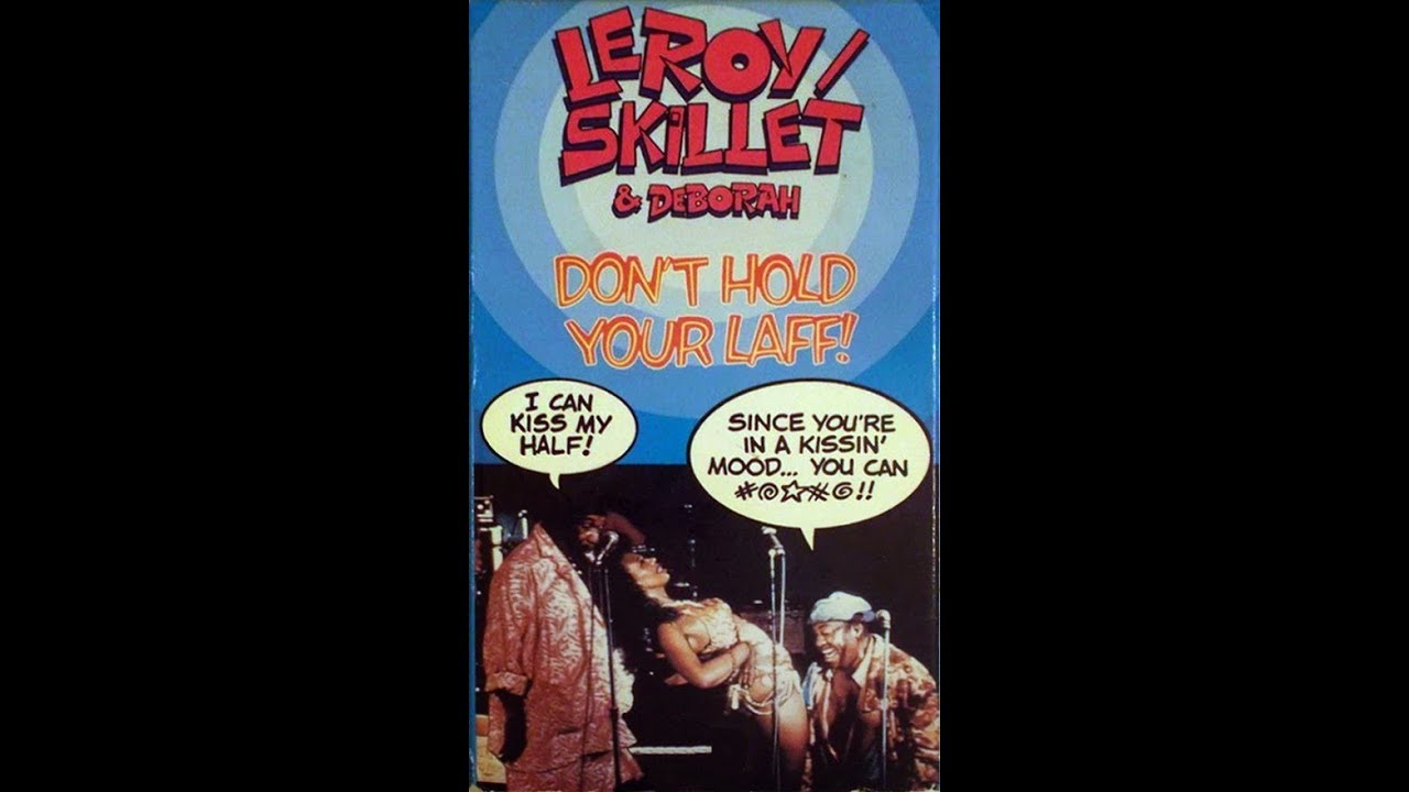 Leroy and Skillet - Don't Hold Your Laff (1989)