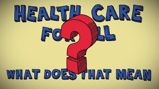 Health Care For All: What Does That Mean?