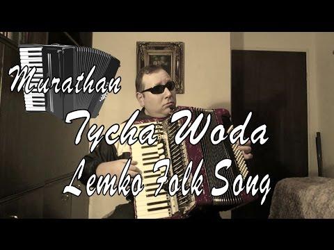 Tycha Woda - Lemko Folk Song - Accordion
