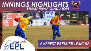 Innings Highlights | Bhairahawa Gladiators | Match 08 | EPL 2018