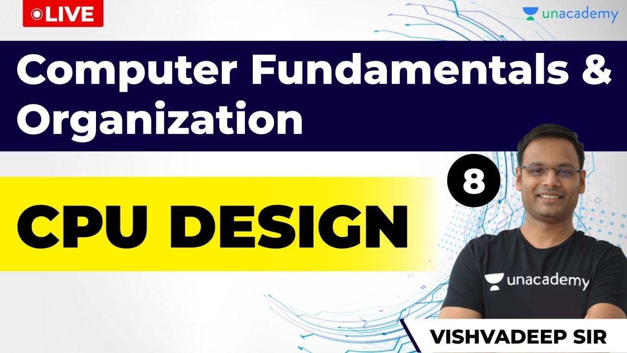CPU Design | Lec 8 | Computer Fundamentals & Organization
