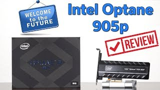 the Future is Here  Intel 905p Optane Review