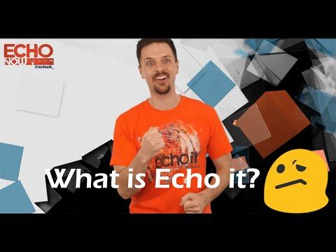 What is Echo it?