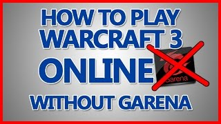 How To Play Warcraft 3/DOTA Online(WITHOUT Garena) 2014