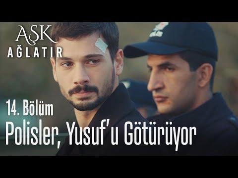 Polisler Yusuf'u Götürüyor - Aşk Ağlatır 14. Bölüm