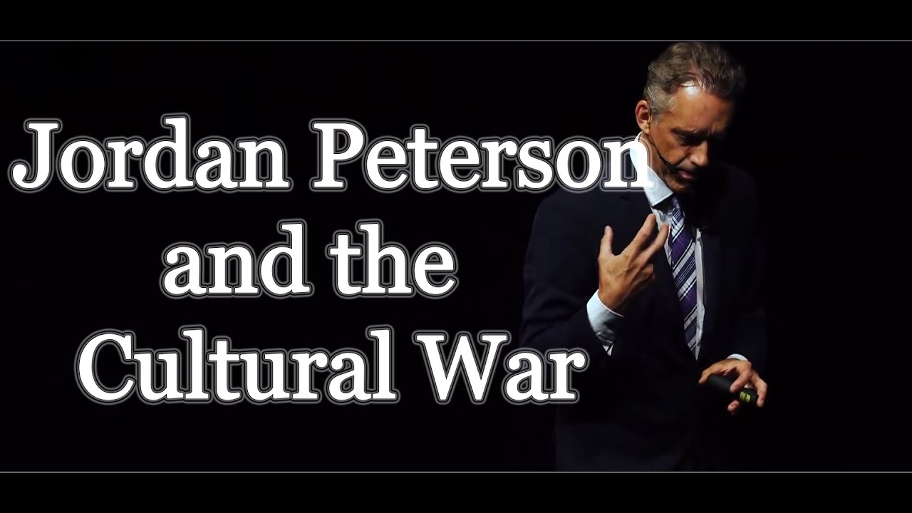 Jordan Peterson and the Cultural War