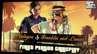 1. Prologue & Franklin and Lamar | GTA5 in FIRST PERSON ONLY | *No Commentary* |